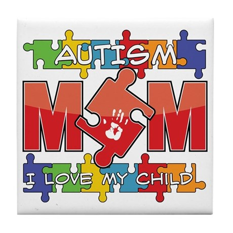 Autism Mom I Love My Child Tile Coaster