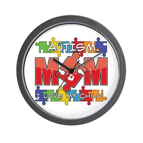 Autism Mom I Love My Child Wall Clock