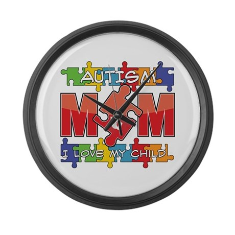 Autism Mom I Love My Child Large Wall Clock