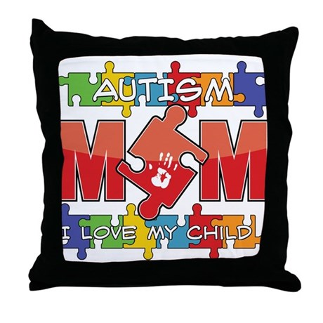 Autism Mom I Love My Child Throw Pillow