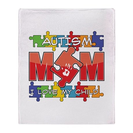Autism Mom I Love My Child Throw Blanket