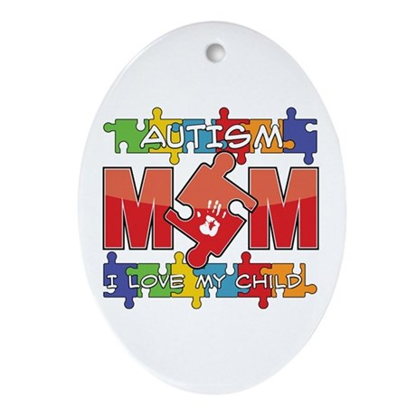 Autism Mom I Love My Child Ornament (Oval)