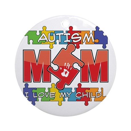 Autism Mom I Love My Child Ornament (Round)