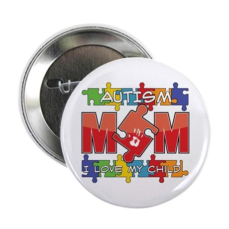 "Autism Mom I Love My Child 2.25"" Button"