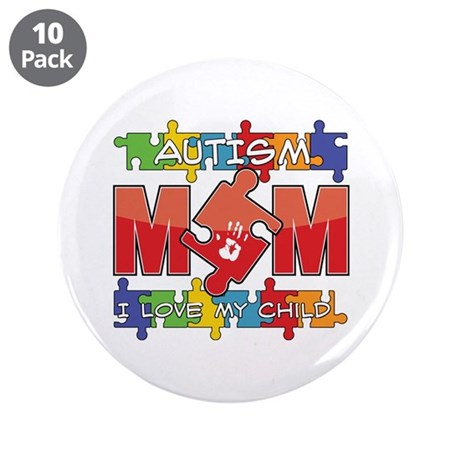 "Autism Mom I Love My Child 3.5"" Button (10 pack)"