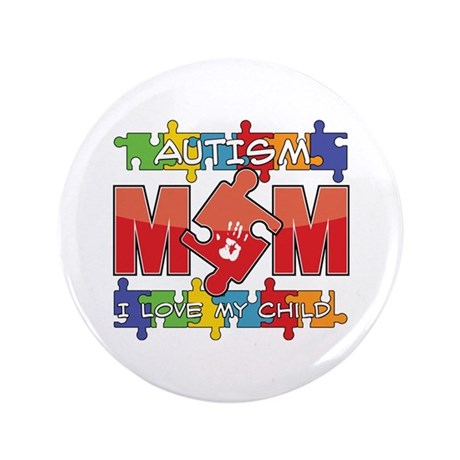 "Autism Mom I Love My Child 3.5"" Button (100 pack)"