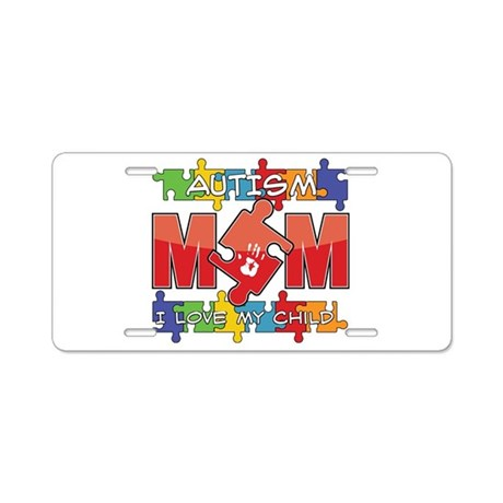Autism Mom I Love My Child Aluminum License Plate