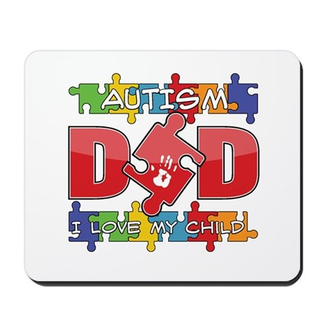 Autism Dad I Love My Child Mousepad