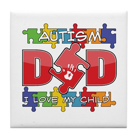 Autism Dad I Love My Child Tile Coaster