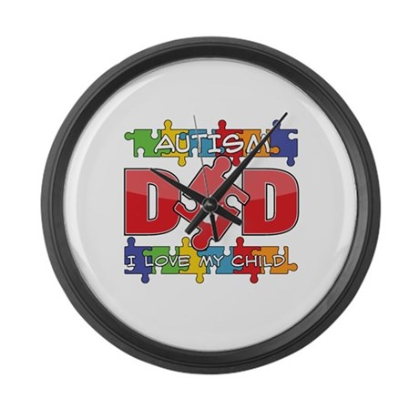 Autism Dad I Love My Child Large Wall Clock