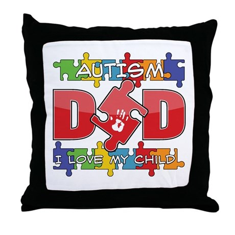 Autism Dad I Love My Child Throw Pillow