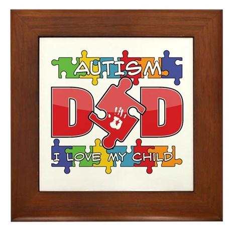 Autism Dad I Love My Child Framed Tile