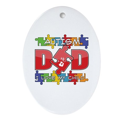 Autism Dad I Love My Child Ornament (Oval)