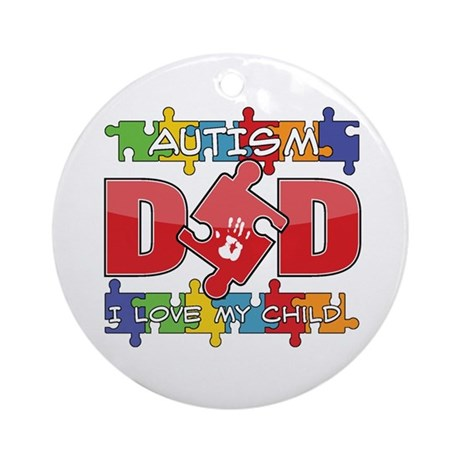 Autism Dad I Love My Child Ornament (Round)