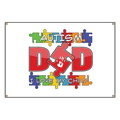 Autism Dad I Love My Child Banner
