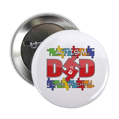 "Autism Dad I Love My Child 2.25"" Button"