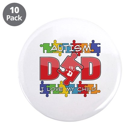 "Autism Dad I Love My Child 3.5"" Button (10 pack)"