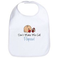 Don't Make Me Call Papou Bib