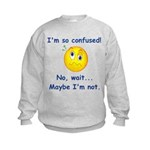 I'm So Confused... Kids Sweatshirt