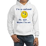 I'm So Confused... Hooded Sweatshirt