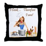 I Cook... Therefore I Am Throw Pillow