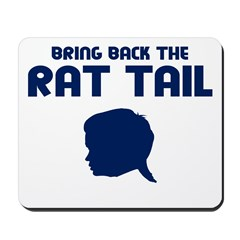 Bring Back The Rat Tail Mousepad