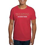 Warning...I Do Dumb Things Dark T-Shirt