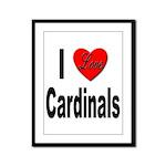 I Love Cardinals Framed Panel Print