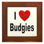 I Love Budgies Framed Tile