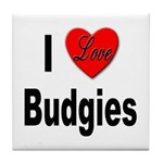 I Love Budgies Tile Coaster