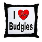I Love Budgies Throw Pillow