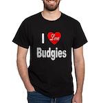 I Love Budgies (Front) Black T-Shirt