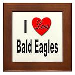 I Love Bald Eagles Framed Tile