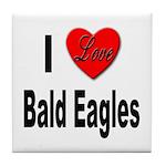 I Love Bald Eagles Tile Coaster
