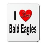 I Love Bald Eagles Mousepad