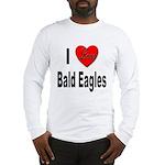 I Love Bald Eagles (Front) Long Sleeve T-Shirt