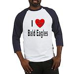 I Love Bald Eagles (Front) Baseball Jersey