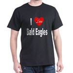 I Love Bald Eagles (Front) Black T-Shirt