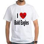 I Love Bald Eagles (Front) White T-Shirt