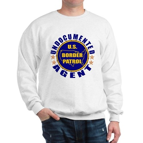 Undocumented Border Patrol Agent Sweatshirt