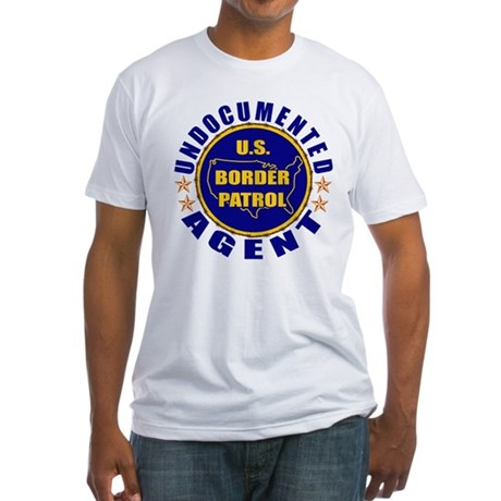 Undocumented Border Patrol Agent Fitted T-Shirt
