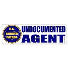 Undocumented Border Patrol Agent Bumper Bumper Sticker