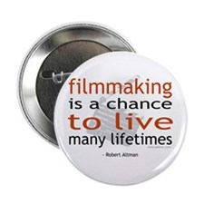 """Filmmaking is ..."" 2.25"" Button (10 pack)"