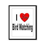 I Love Bird Watching Framed Panel Print