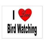 I Love Bird Watching Small Poster