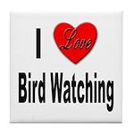 I Love Bird Watching Tile Coaster