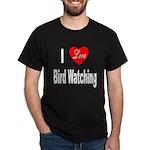 I Love Bird Watching (Front) Black T-Shirt
