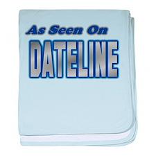 As Seen on Dateline baby blanket