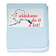 Alaskans Do It A Lot baby blanket