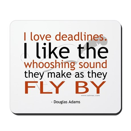 """I love deadlines ..."" Mousepad"